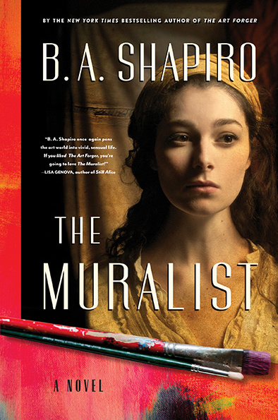 The Muralist by B.A. Shapiro